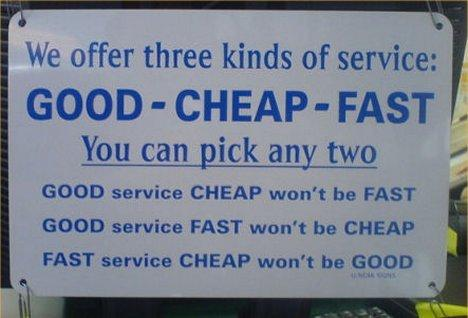 Fast - Cheap - Good