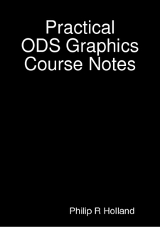 Practical ODS Graphics Course notes